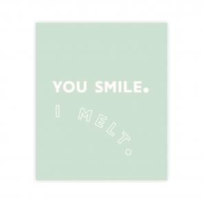 Kartka okolicznościowa z napisem you smile i melt